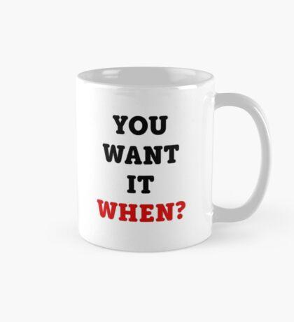 You Want It When? (Zootopia Mug) Mug