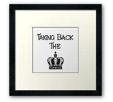 Taking Back the Crown Framed Print