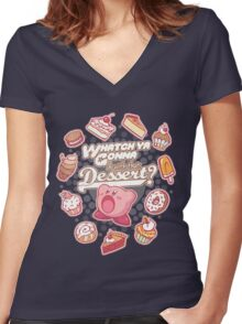 Whatch'ya Gonna Do With That Dessert? Women's Fitted V-Neck T-Shirt