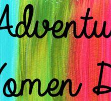 All Adventurous Women Do Sticker