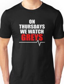 ON THURSDAYS WE WATCH GREY'S Unisex T-Shirt