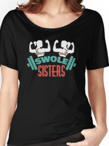 Swole Sisters Women's Relaxed Fit T-Shirt
