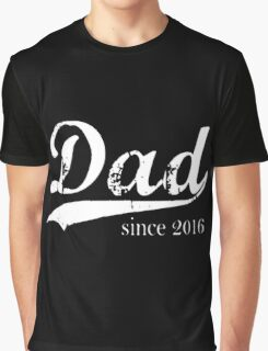 Dad since 2016 Graphic T-Shirt