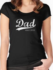 Dad since 2016 Women's Fitted Scoop T-Shirt