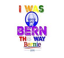 Bernie Sanders LGBT Gay Pride I Was Bern This Way Lady Gaga Rainbow Distressed Vintage Burnout Photographic Print
