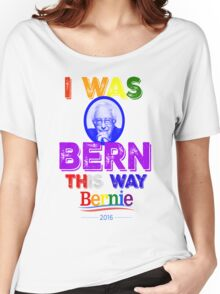 Bernie Sanders LGBT Gay Pride I Was Bern This Way Lady Gaga Rainbow Distressed Vintage Burnout Women's Relaxed Fit T-Shirt