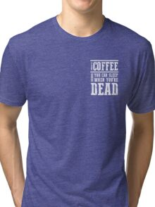 Powered by Coffee Tri-blend T-Shirt
