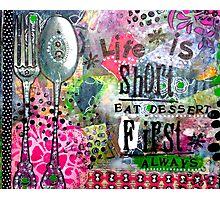 Eat Dessert First Photographic Print