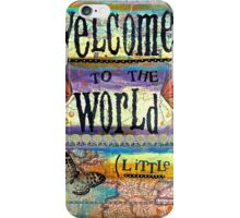 Welcome Little One iPhone Case/Skin