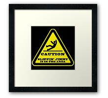 Caution... Slippin' Jimmy Framed Print