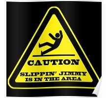 Caution... Slippin' Jimmy Poster