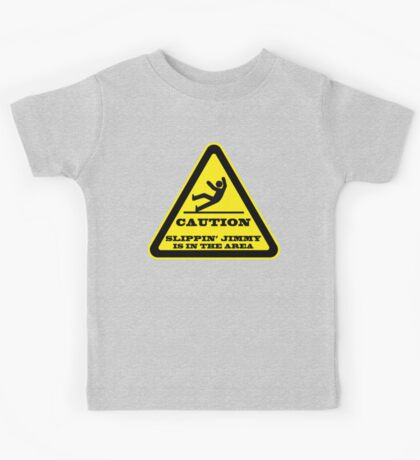 Caution... Slippin' Jimmy Kids Tee