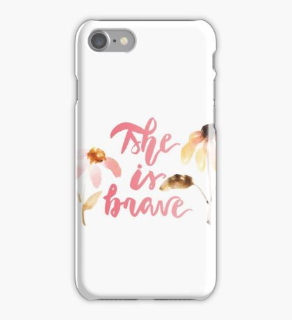 She is Brave Watercolor Brush Lettering Flower iPhone Case/Skin