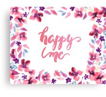 Happy Me Watercolor Brush Lettering Flowers Canvas Print