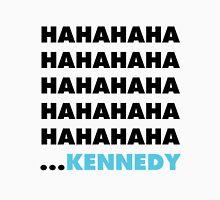 Hahahaha Kennedy Unisex T-Shirt