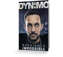 Dynamo - Nothing Is Impossible Greeting Card