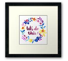 Let's Do This  Watercolor Brush Lettering Flowers Framed Print