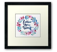 Follow Your Heart Watercolor Brush Lettering Flowers Framed Print