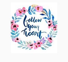 Follow Your Heart Watercolor Brush Lettering Flowers Unisex T-Shirt