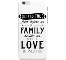 Bless The Family Beside Us iPhone Case/Skin
