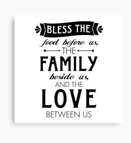 Bless The Family Beside Us Canvas Print