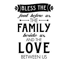 Bless The Family Beside Us Photographic Print