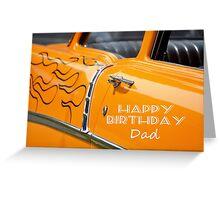 Hot rod , Happy Birthday Dad, orange with flames. Greeting Card