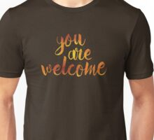 You Are Welcome Unisex T-Shirt
