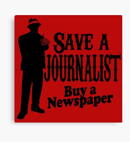 SAVE A JOURNALIST BUY A NEWSPAPER Canvas Print