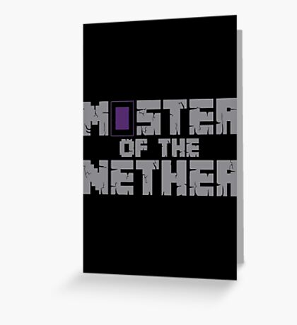 master nether Greeting Card