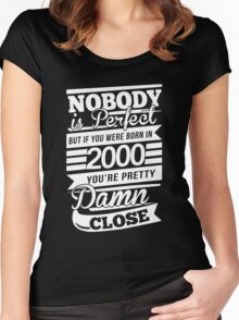 Nobody is perfect but if you were born in 2000 Women's Fitted Scoop T-Shirt