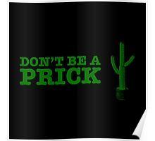 Don't Be A Prick! Poster