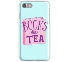 Nothing is better than books and tea iPhone Case/Skin