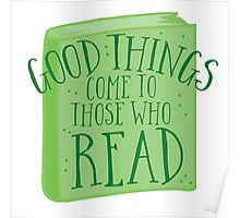 Good things come to those who READ Poster