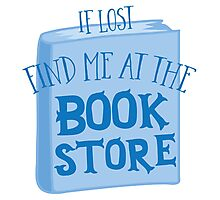 IF LOST FIND ME AT THE book store in blue Photographic Print