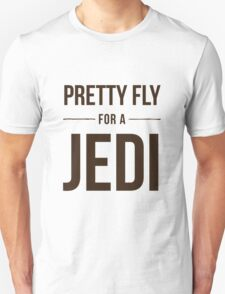 Pretty Fly for a Jedi Unisex T-Shirt