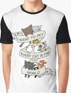I want to pet every cat in the world! Graphic T-Shirt