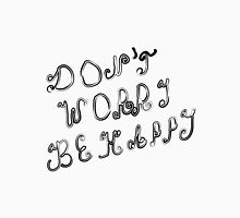 Don't warry Be happy sketch Unisex T-Shirt