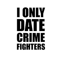 Date Crime Fighters Photographic Print