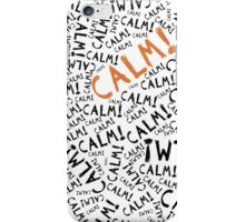 calm! iPhone Case/Skin