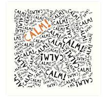 calm! Art Print