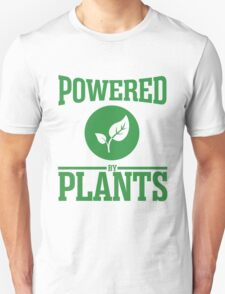 Powered by plants Unisex T-Shirt