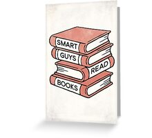 Smart Guys Read Books - book lover gift inspirational quote Greeting Card