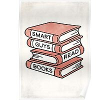 Smart Guys Read Books - book lover gift inspirational quote Poster