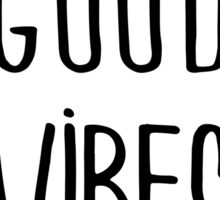 Good Vibes Typography Quote Black and White Motivational Sticker