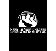 Read To Your Children Photographic Print
