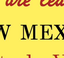 You Are Leaving New Mexico, Road Sign, New Mexico, USA Sticker