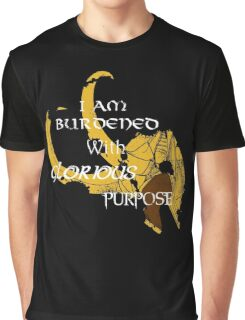 I am burdened with glorious purpose Graphic T-Shirt