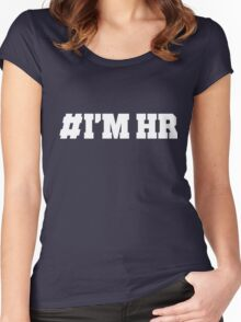 Hashtag I am HR  Women's Fitted Scoop T-Shirt