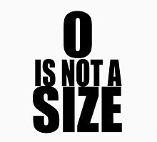 0 is not a size Women's Relaxed Fit T-Shirt